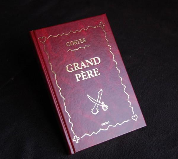 """Ré-édition du roman """"GRAND PERE"""" de JEAN-LOUIS COSTES / 2 mars 2014"""